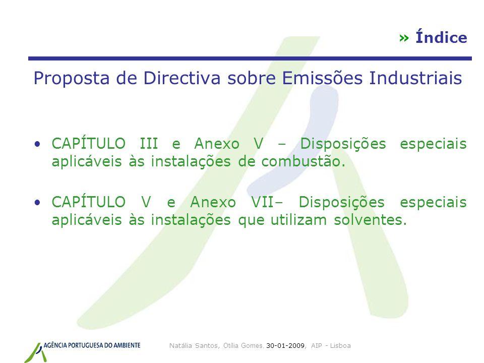 Natália Santos, Otília Gomes, 30-01-2009, AIP - Lisboa » Índice Proposta de Directiva sobre Emissões Industriais CAPÍTULO III e Anexo V – Disposições