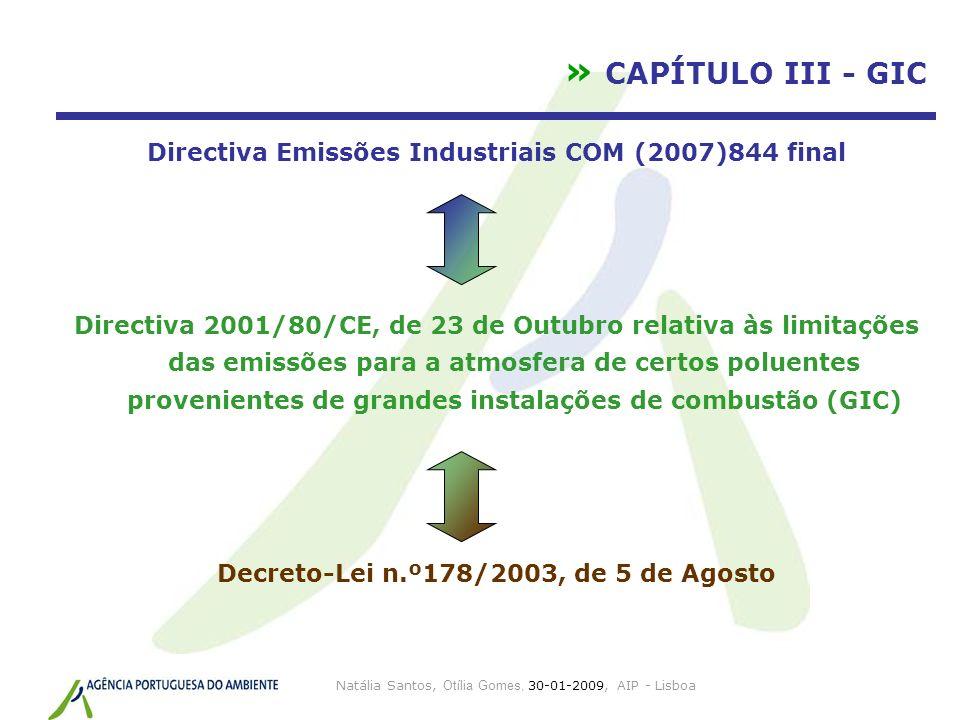Natália Santos, Otília Gomes, 30-01-2009, AIP - Lisboa » CAPÍTULO III - GIC Directiva Emissões Industriais COM (2007)844 final Directiva 2001/80/CE, d