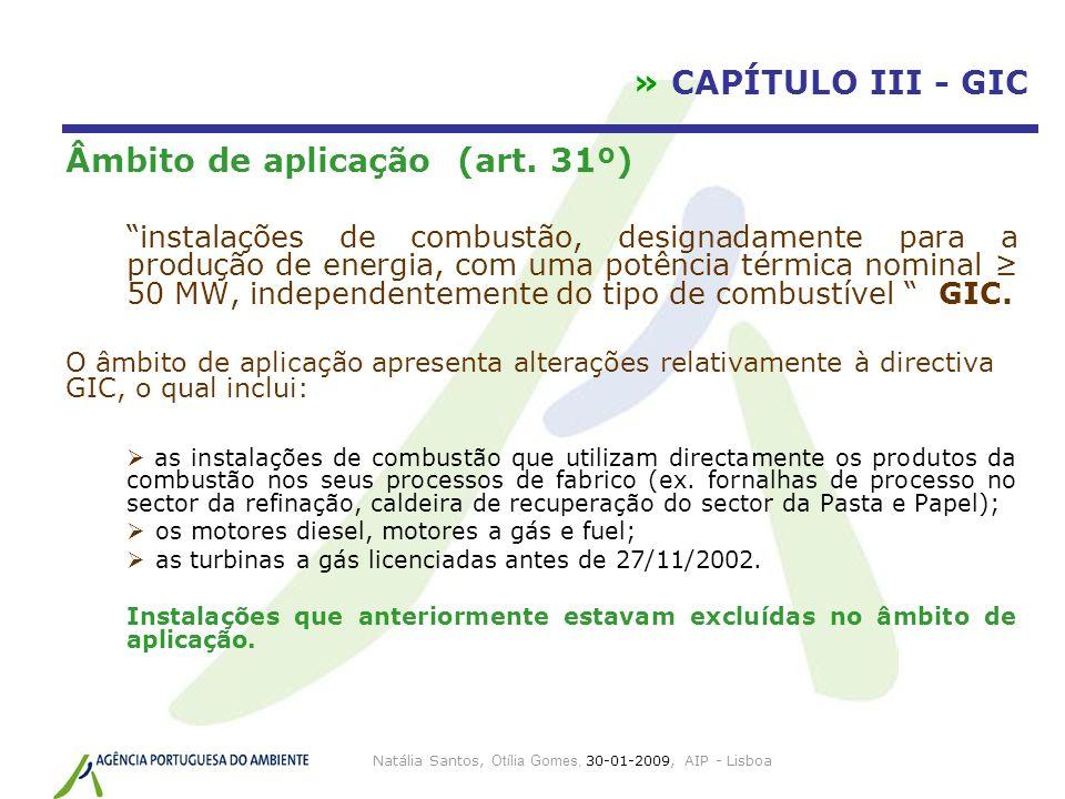 Natália Santos, Otília Gomes, 30-01-2009, AIP - Lisboa » CAPÍTULO III - GIC Âmbito de aplicação (art. 31º) instalações de combustão, designadamente pa
