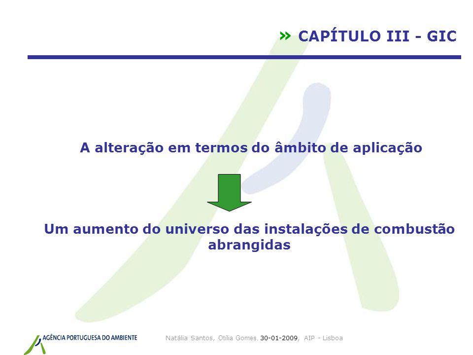 Natália Santos, Otília Gomes, 30-01-2009, AIP - Lisboa » CAPÍTULO III - GIC A alteração em termos do âmbito de aplicação Um aumento do universo das in