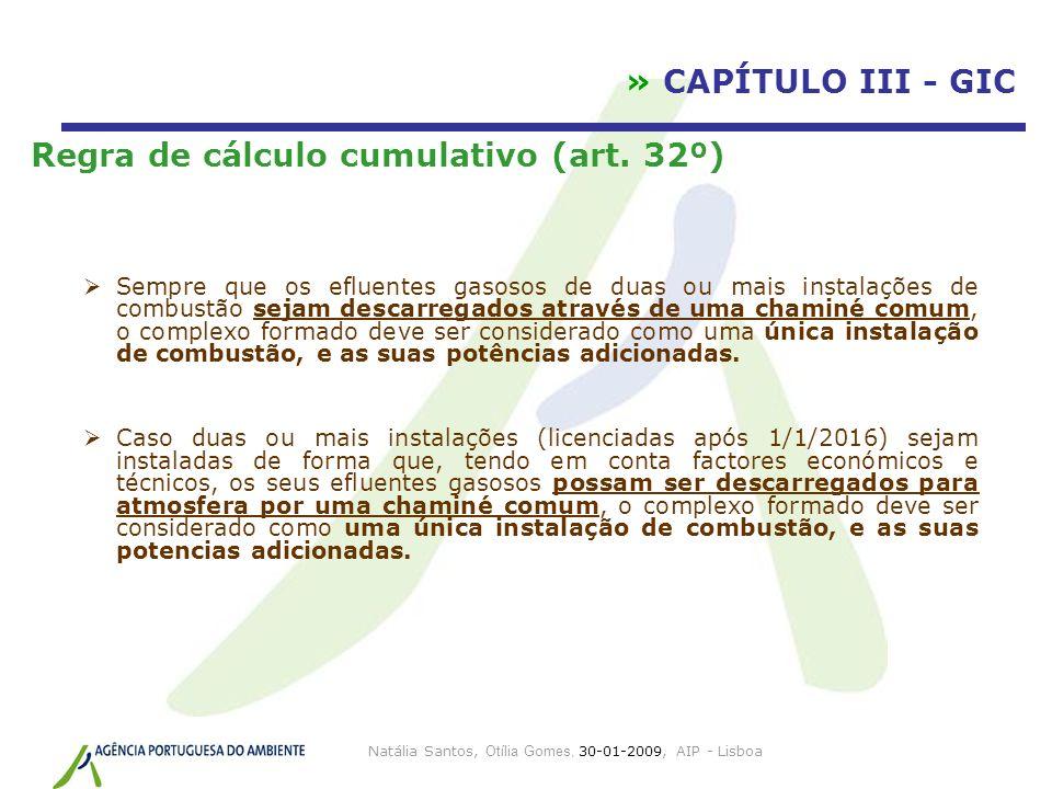 Natália Santos, Otília Gomes, 30-01-2009, AIP - Lisboa » CAPÍTULO III - GIC Regra de cálculo cumulativo (art. 32º) Sempre que os efluentes gasosos de