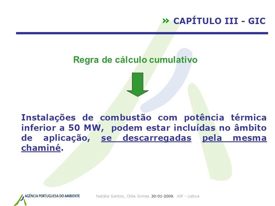 Natália Santos, Otília Gomes, 30-01-2009, AIP - Lisboa » CAPÍTULO III - GIC Instalações de combustão com potência térmica inferior a 50 MW, podem esta
