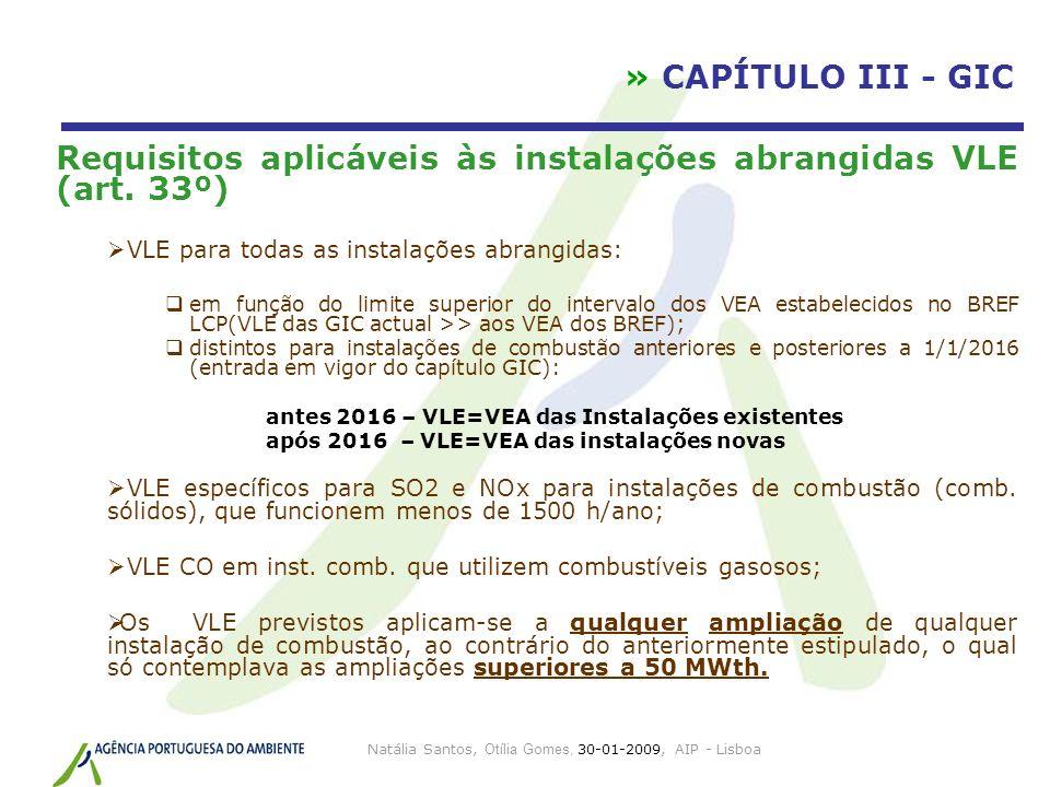 Natália Santos, Otília Gomes, 30-01-2009, AIP - Lisboa » CAPÍTULO III - GIC Requisitos aplicáveis às instalações abrangidas VLE (art. 33º) VLE para to