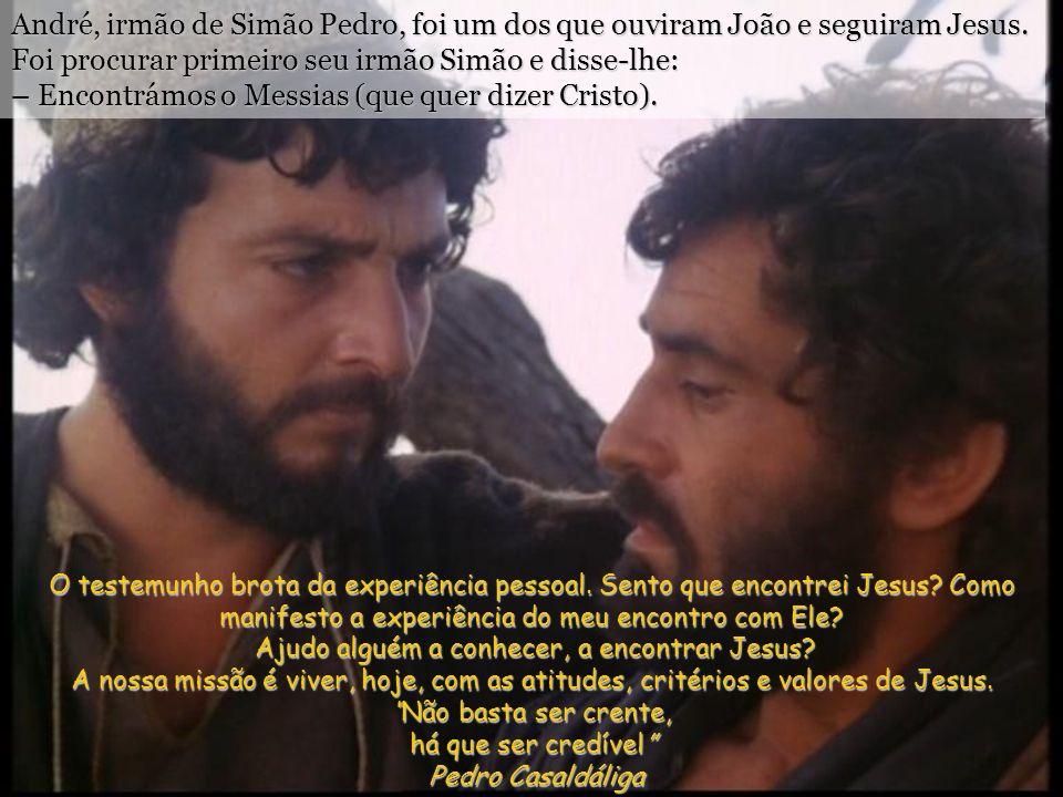 André, irmão de Simão Pedro, foi um dos que ouviram João e seguiram Jesus.