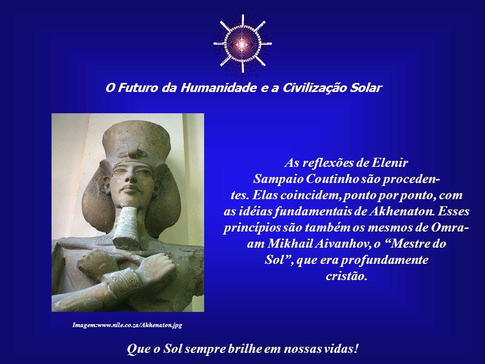 O Futuro da Humanidade e a Civilização Solar Que o Sol sempre brilhe em nossas vidas! É o Sol, conforme os antigos egípcios, que está por trás do sol.