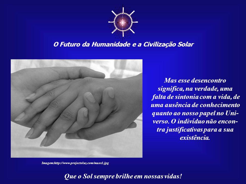 O Futuro da Humanidade e a Civilização Solar Que o Sol sempre brilhe em nossas vidas! Hoje, sabemos que o mundo enfrenta sérios pro- blemas e que muit