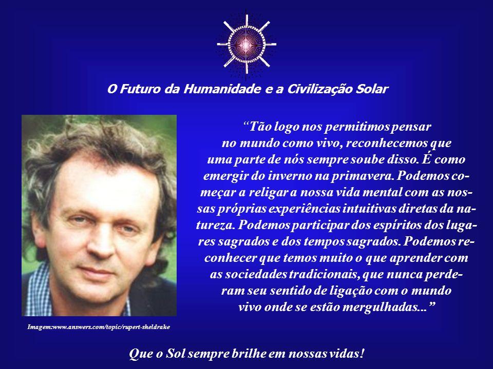 O Futuro da Humanidade e a Civilização Solar Que o Sol sempre brilhe em nossas vidas! Contudo, apesar da imensidão cósmica, o início dessa busca começ