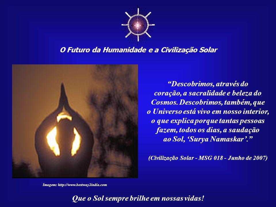 O Futuro da Humanidade e a Civilização Solar Que o Sol sempre brilhe em nossas vidas!... pois o plexo solar é como um reservatório de energias onde de