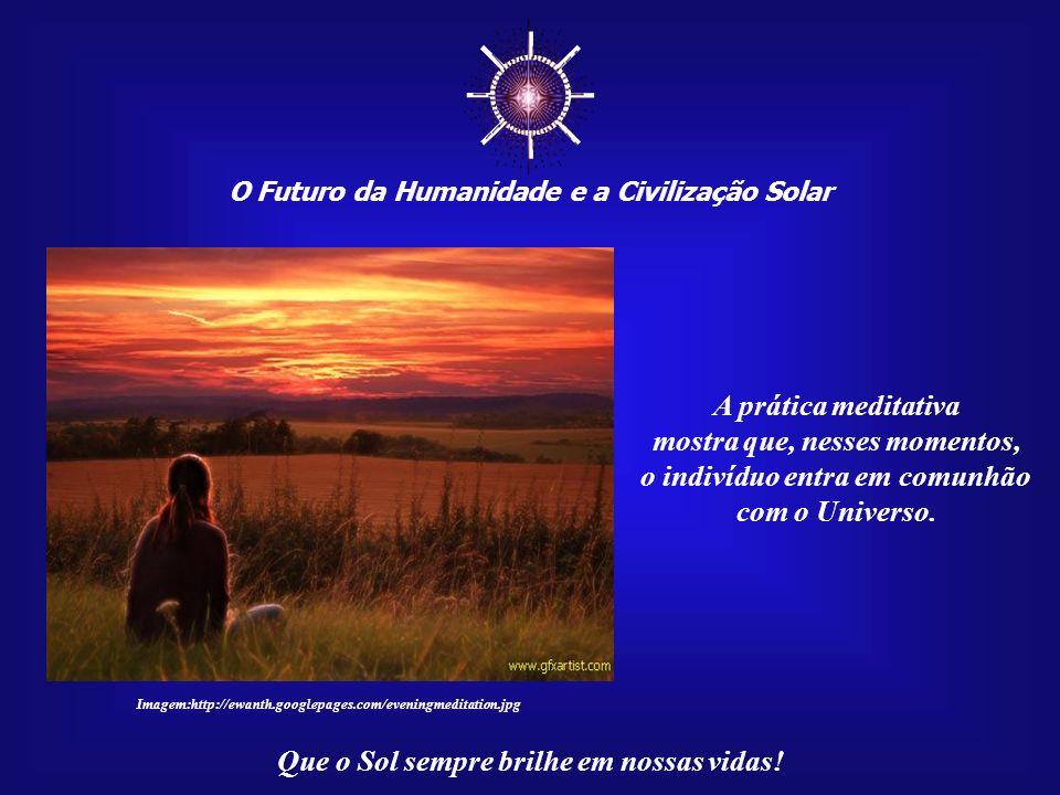 O Futuro da Humanidade e a Civilização Solar Que o Sol sempre brilhe em nossas vidas! A Saudação ao Sol, Surya Namaskar, envolve doze passos, cada um