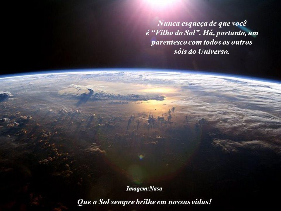 Imagem:Nasa Que o Sol sempre brilhe em nossas vidas!...