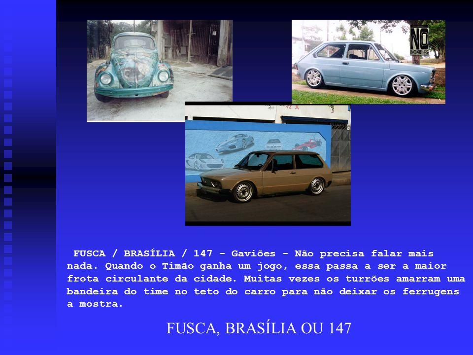 FUSCA / BRASÍLIA / 147 - Gaviões - Não precisa falar mais nada. Quando o Timão ganha um jogo, essa passa a ser a maior frota circulante da cidade. Mui