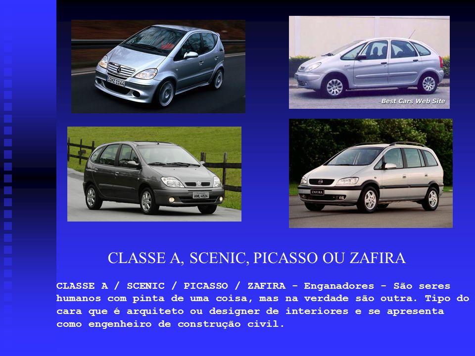 CLASSE A / SCENIC / PICASSO / ZAFIRA - Enganadores - São seres humanos com pinta de uma coisa, mas na verdade são outra. Tipo do cara que é arquiteto