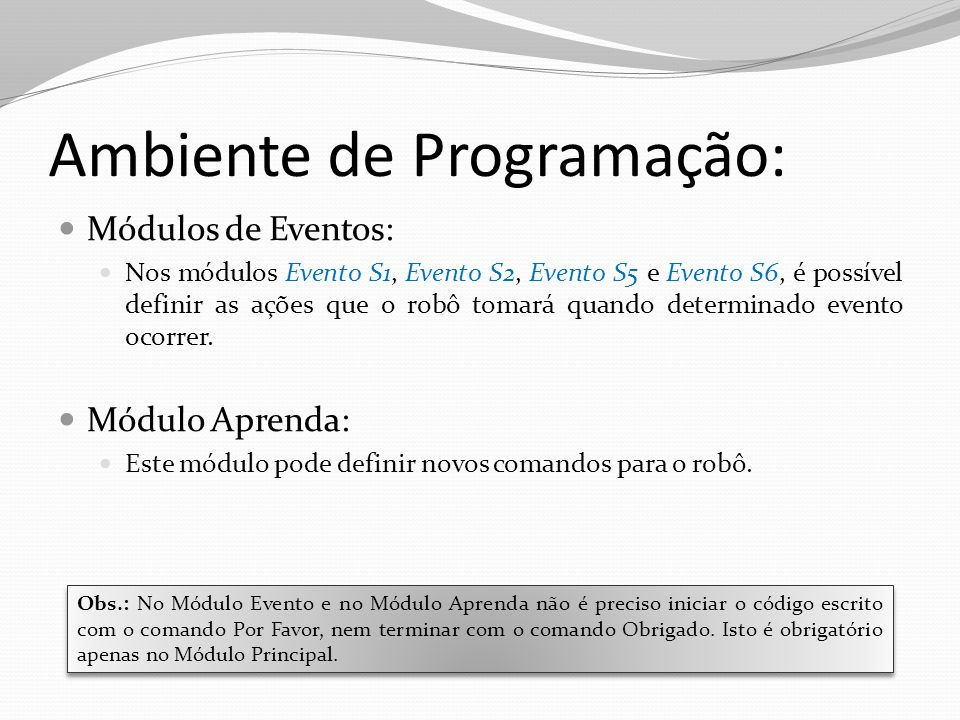 Ambiente de Programação: Módulos de Eventos: Nos módulos Evento S1, Evento S2, Evento S5 e Evento S6, é possível definir as ações que o robô tomará qu