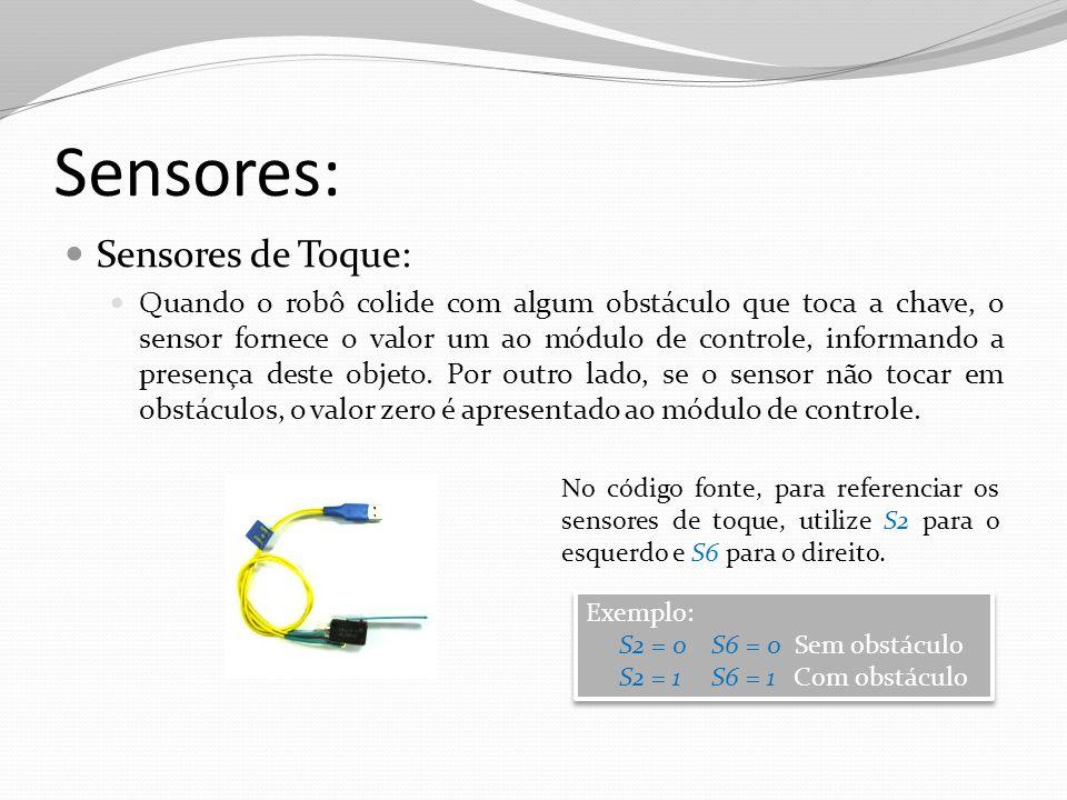 Sensores: Sensores de Toque: Quando o robô colide com algum obstáculo que toca a chave, o sensor fornece o valor um ao módulo de controle, informando