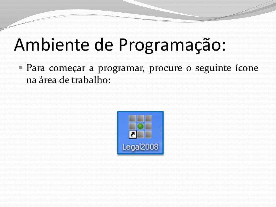 Ambiente de Programação: A tela principal do Programa LEGAL: Para começar a programar, você deve clicar no botão Programar Robô.