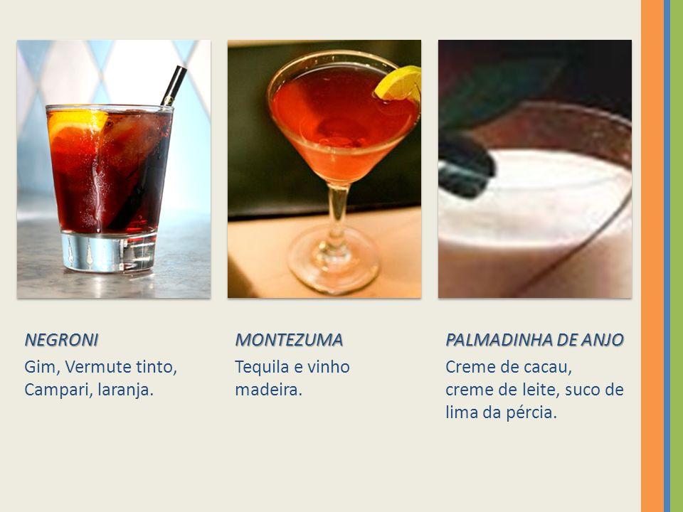 NEGRONI Gim, Vermute tinto, Campari, laranja.MONTEZUMA Tequila e vinho madeira.