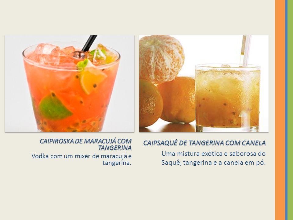 CAIPIROSKA DE MARACUJÁ COM TANGERINA Vodka com um mixer de maracujá e tangerina.