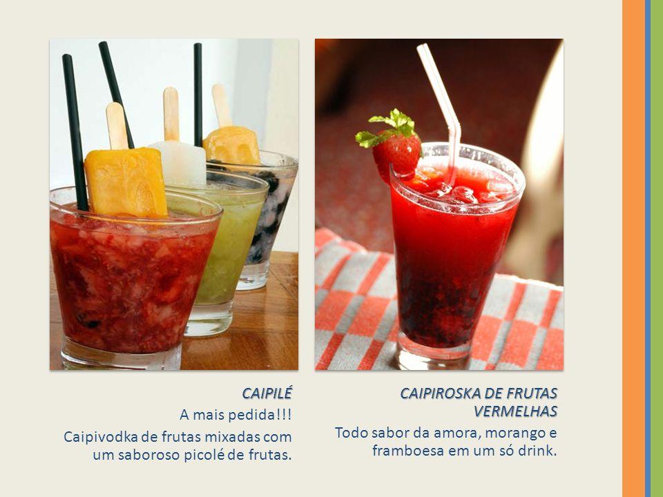 CAIPILÉ A mais pedida!!.Caipivodka de frutas mixadas com um saboroso picolé de frutas.