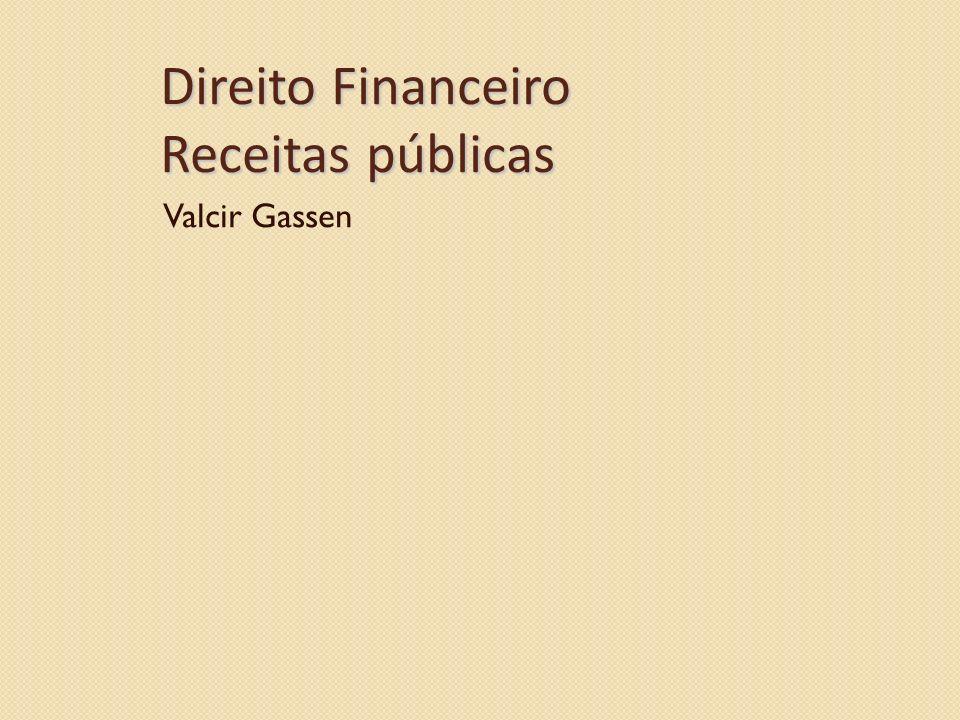 Direito Financeiro Receitas públicas Valcir Gassen