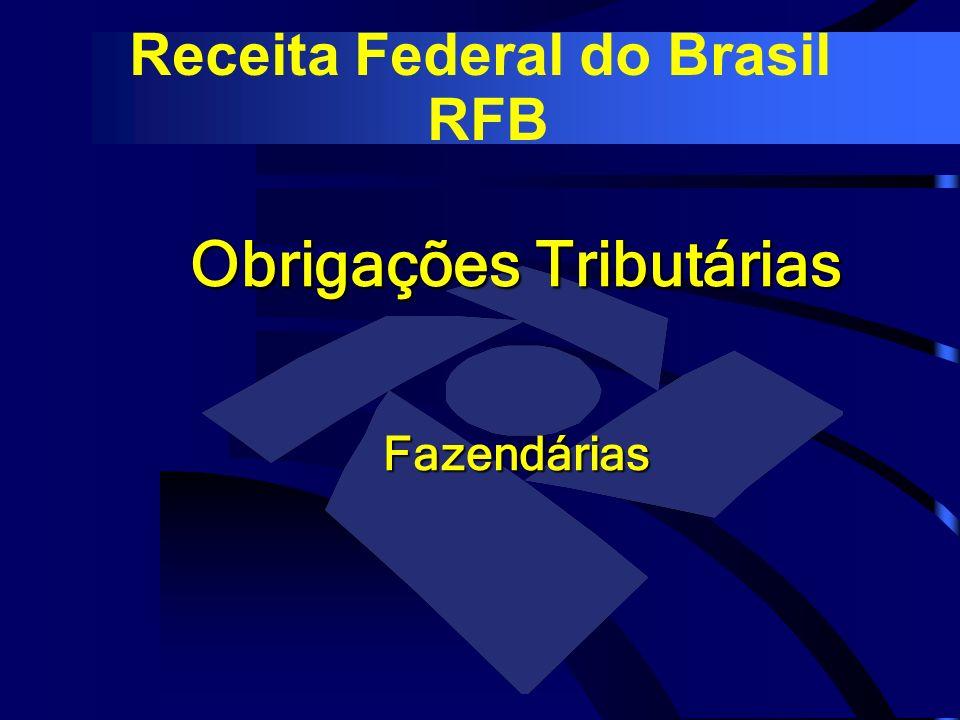 Obrigações Tributárias Fazendárias Receita Federal do Brasil RFB