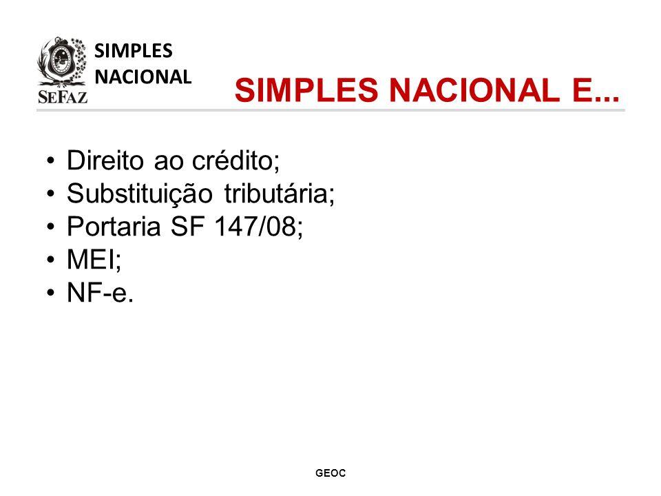 Direito ao crédito; Substituição tributária; Portaria SF 147/08; MEI; NF-e.