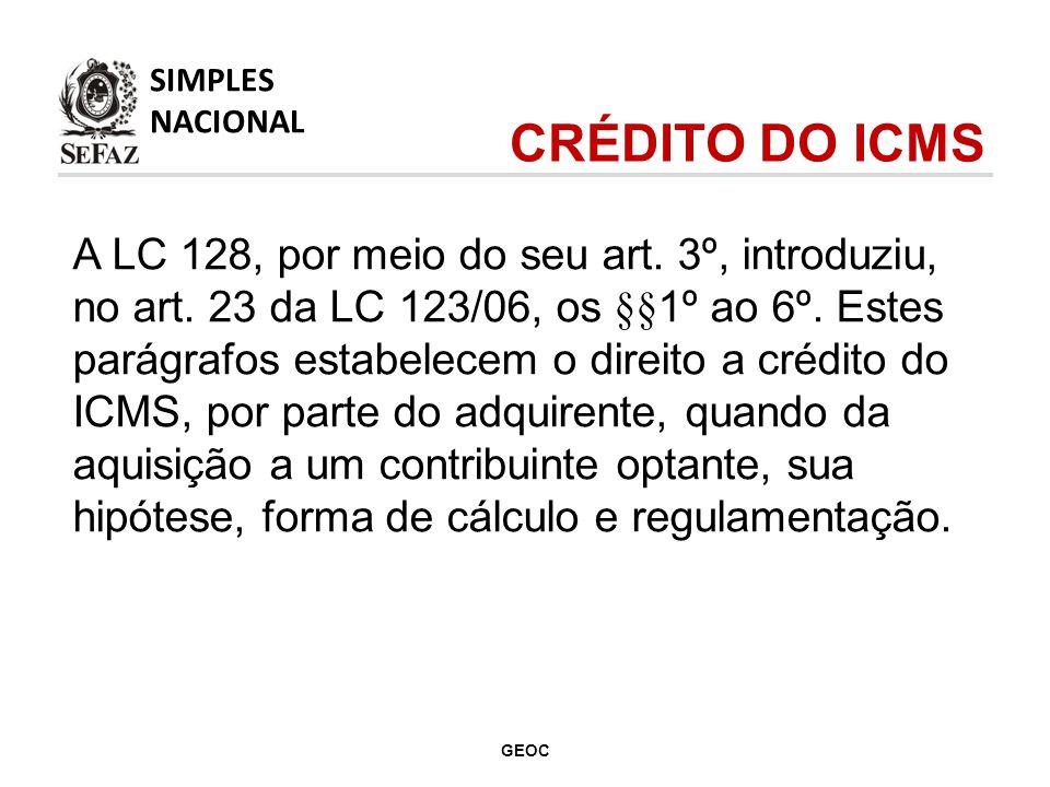 A LC 128, por meio do seu art.3º, introduziu, no art.