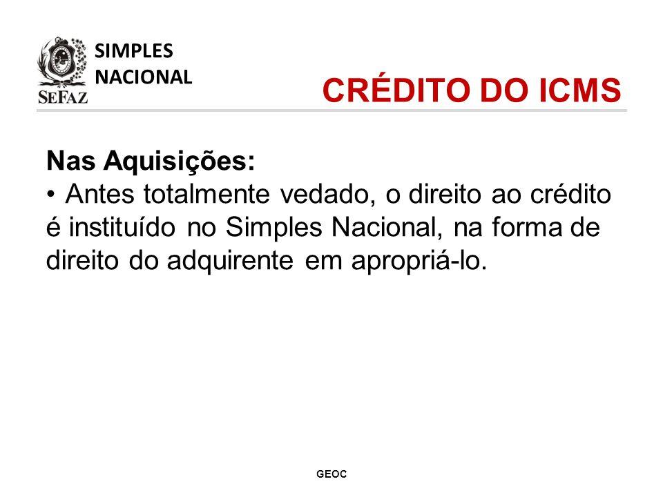 Nas Aquisições: Antes totalmente vedado, o direito ao crédito é instituído no Simples Nacional, na forma de direito do adquirente em apropriá-lo.