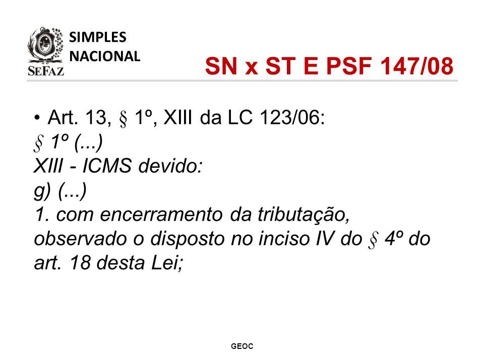 Art.13, § 1º, XIII da LC 123/06: § 1º (...) XIII - ICMS devido: g) (...) 1.