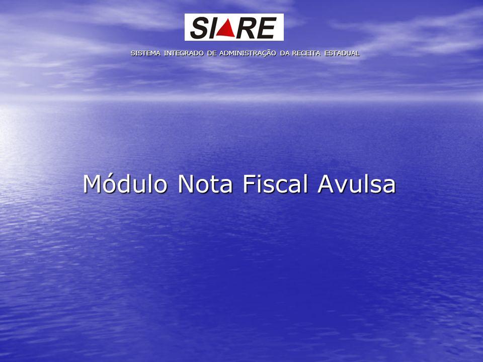 SISTEMA INTEGRADO DE ADMINISTRAÇÃO DA RECEITA ESTADUAL Módulo Nota Fiscal Avulsa