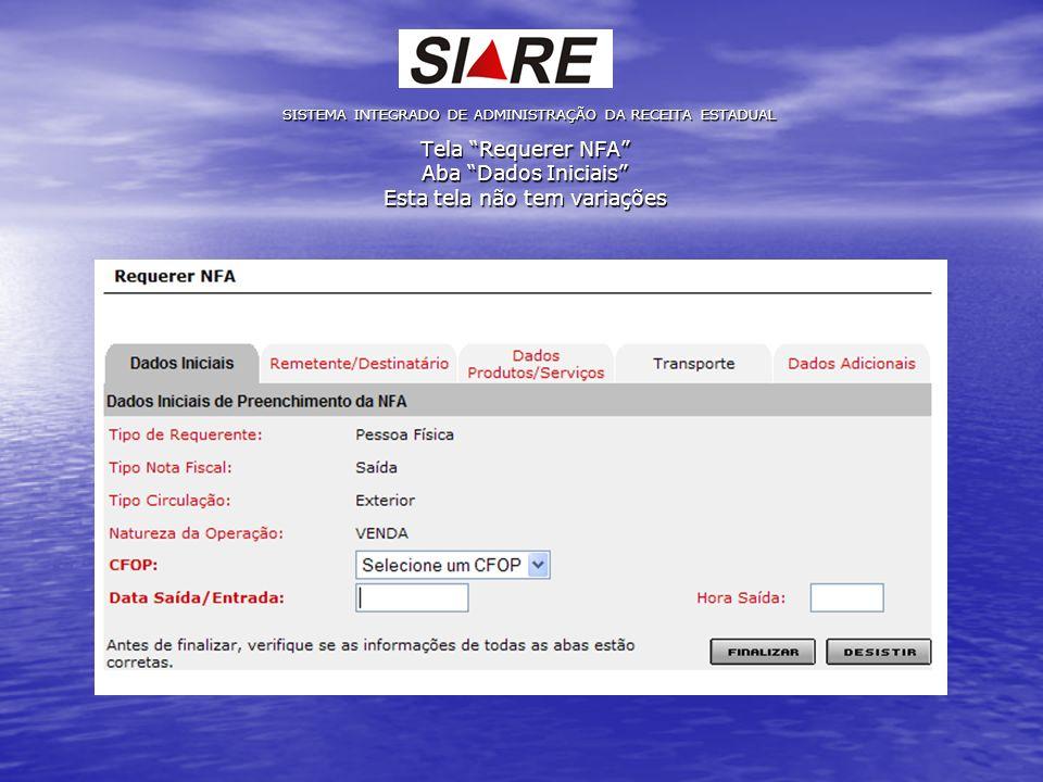 Tela Requerer NFA Aba Dados Iniciais Esta tela não tem variações SISTEMA INTEGRADO DE ADMINISTRAÇÃO DA RECEITA ESTADUAL