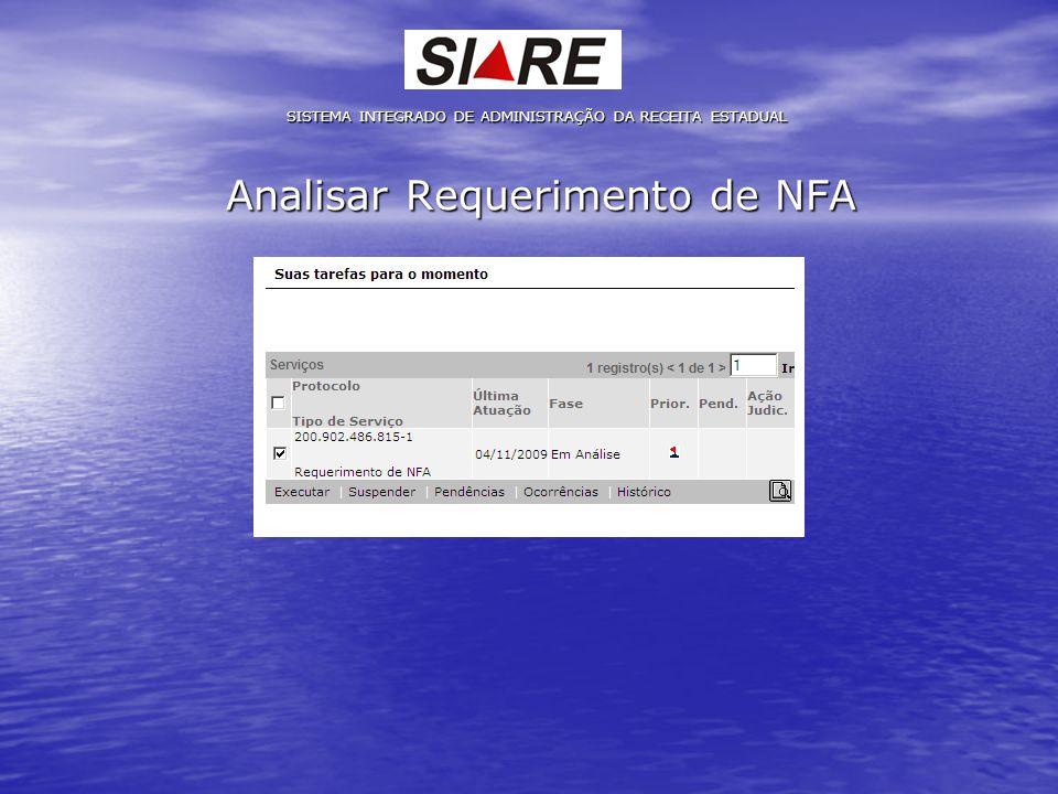 Analisar Requerimento de NFA SISTEMA INTEGRADO DE ADMINISTRAÇÃO DA RECEITA ESTADUAL