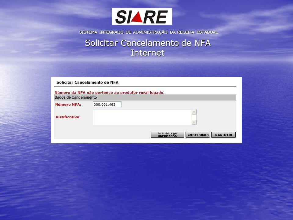 Solicitar Cancelamento de NFA Internet SISTEMA INTEGRADO DE ADMINISTRAÇÃO DA RECEITA ESTADUAL
