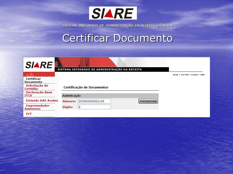 Certificar Documento SISTEMA INTEGRADO DE ADMINISTRAÇÃO DA RECEITA ESTADUAL