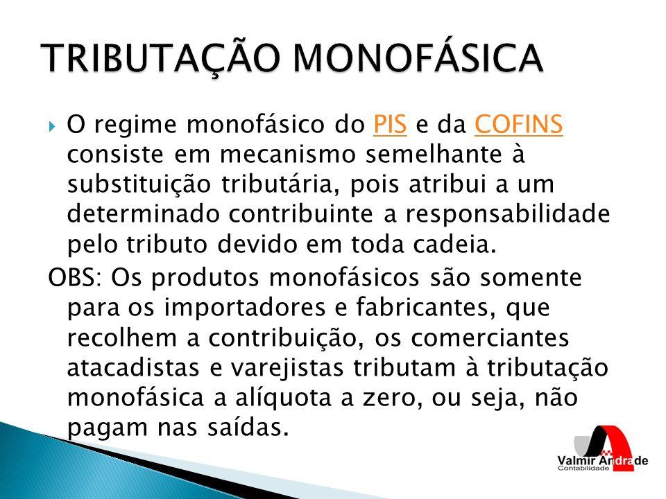 O regime monofásico do PIS e da COFINS consiste em mecanismo semelhante à substituição tributária, pois atribui a um determinado contribuinte a respon