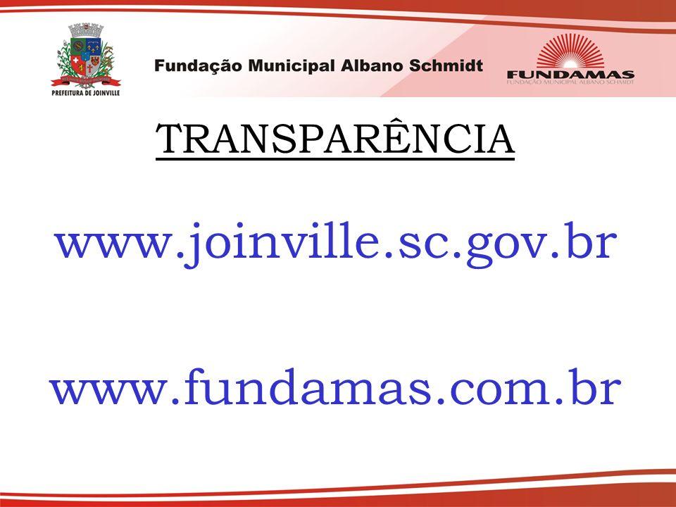 TRANSPARÊNCIA www.joinville.sc.gov.br www.fundamas.com.br