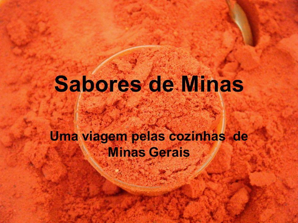 Sabores de Minas Uma viagem pelas cozinhas de Minas Gerais