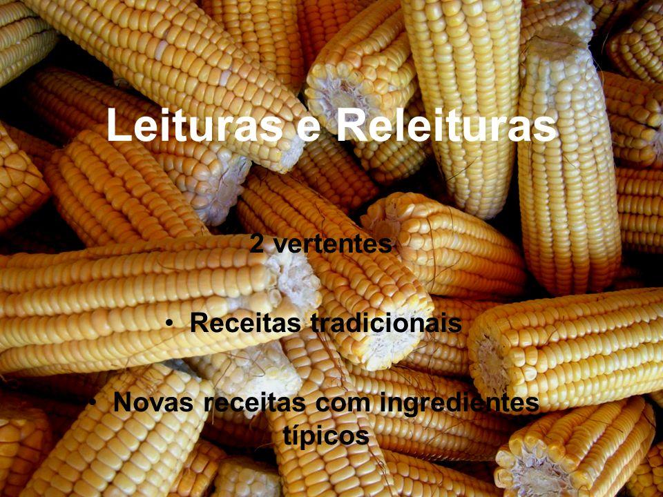 Leituras e Releituras 2 vertentes Receitas tradicionais Novas receitas com ingredientes típicos