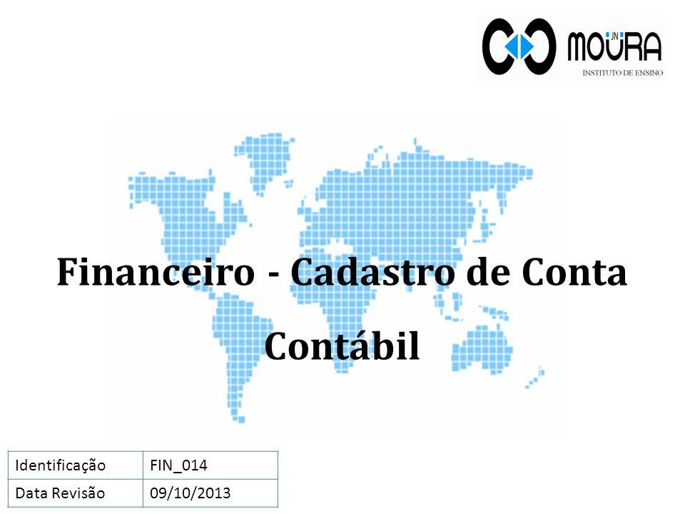 Estrutura de Conta Contábil No módulo Financeiro, clique no menu Conta Corrente e clique para abrir a tela Cadastro de Estrutura de Conta Contábil.