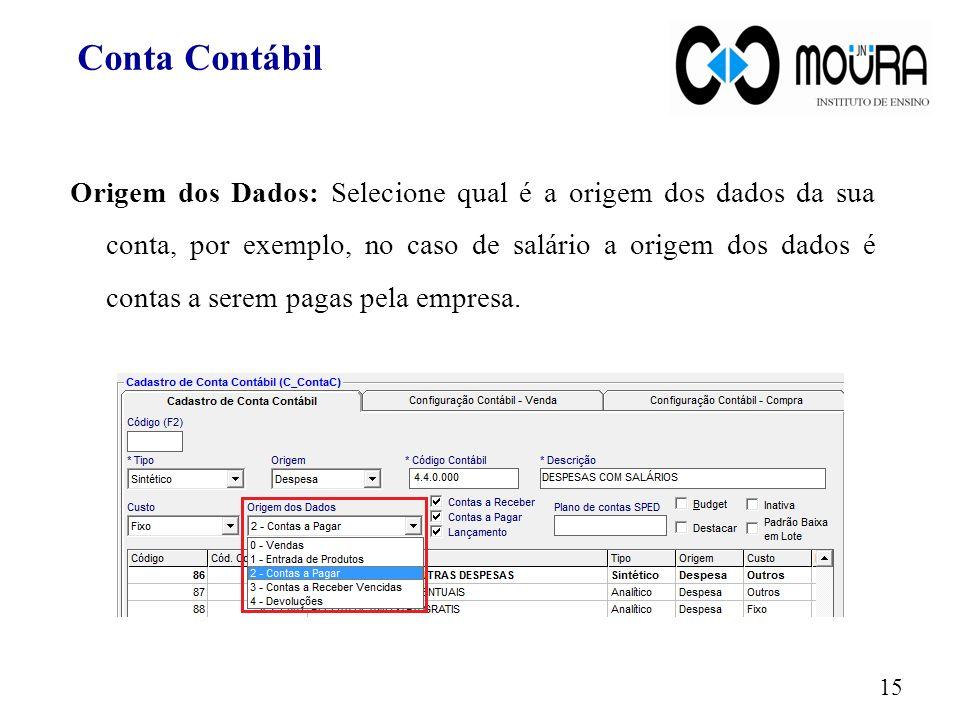 Origem dos Dados: Selecione qual é a origem dos dados da sua conta, por exemplo, no caso de salário a origem dos dados é contas a serem pagas pela emp