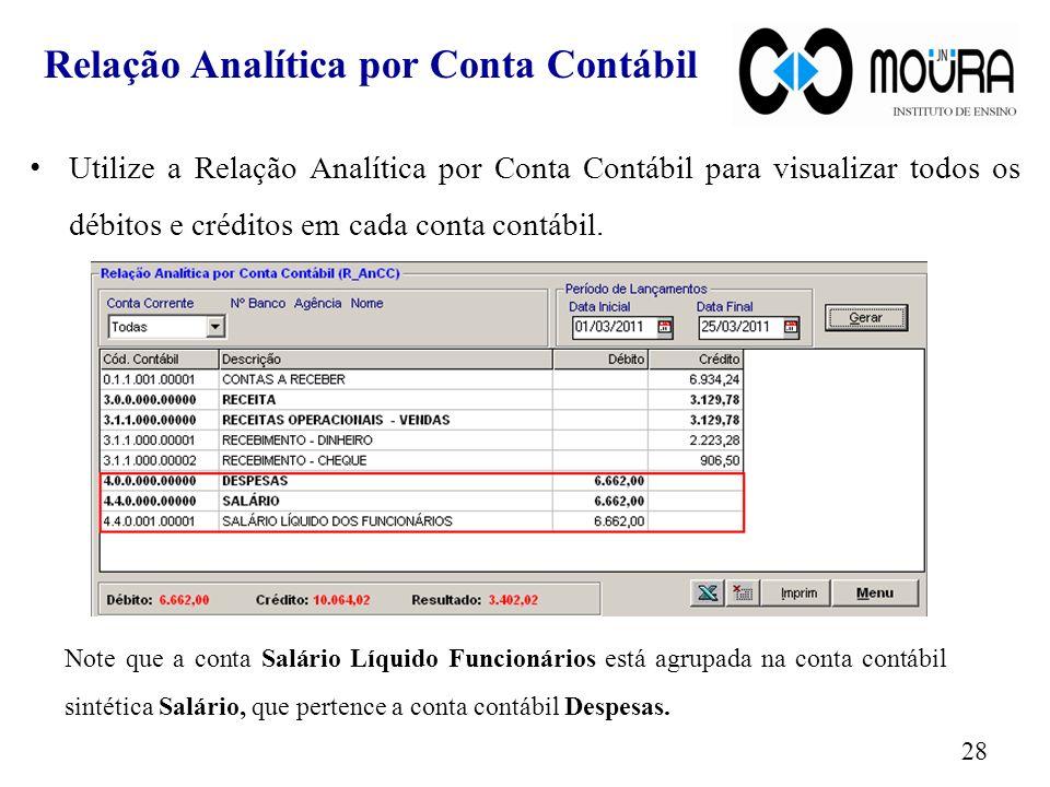 Utilize a Relação Analítica por Conta Contábil para visualizar todos os débitos e créditos em cada conta contábil. Note que a conta Salário Líquido Fu