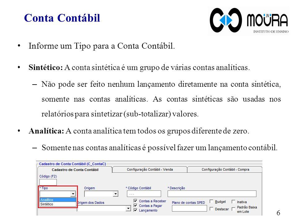 Origem da Conta: É a origem da conta contábil, deve ser cadastrada de acordo com plano de contas do seu contador.