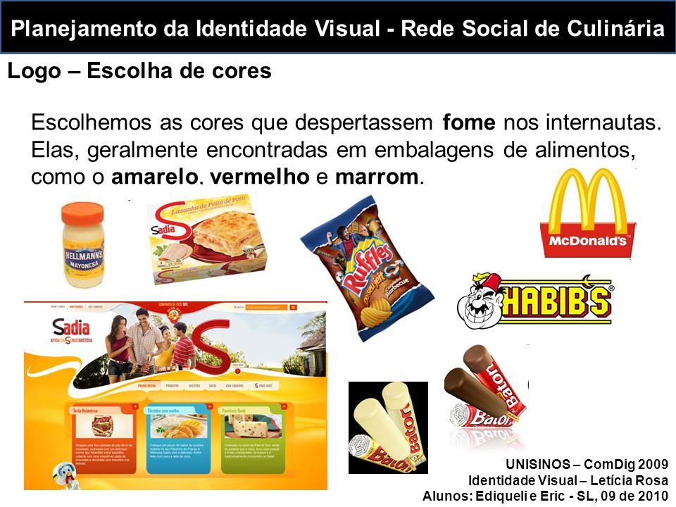 Escolhemos as cores que despertassem fome nos internautas. Elas, geralmente encontradas em embalagens de alimentos, como o amarelo, vermelho e marrom.