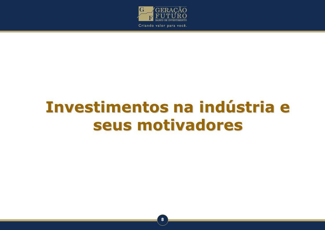 8 Investimentos na indústria e seus motivadores