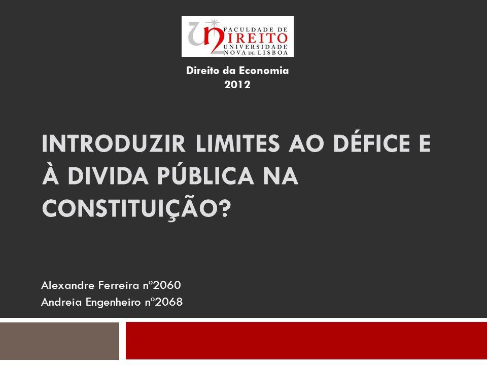 INTRODUZIR LIMITES AO DÉFICE E À DIVIDA PÚBLICA NA CONSTITUIÇÃO.