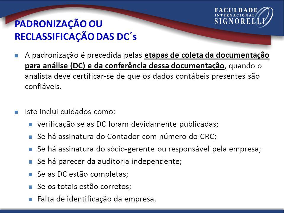 A padronização é precedida pelas etapas de coleta da documentação para análise (DC) e da conferência dessa documentação, quando o analista deve certif