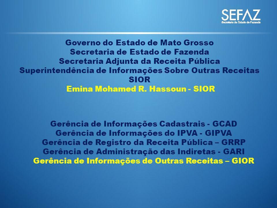 Governo do Estado de Mato Grosso Secretaria de Estado de Fazenda Secretaria Adjunta da Receita Pública Superintendência de Informações Sobre Outras Re