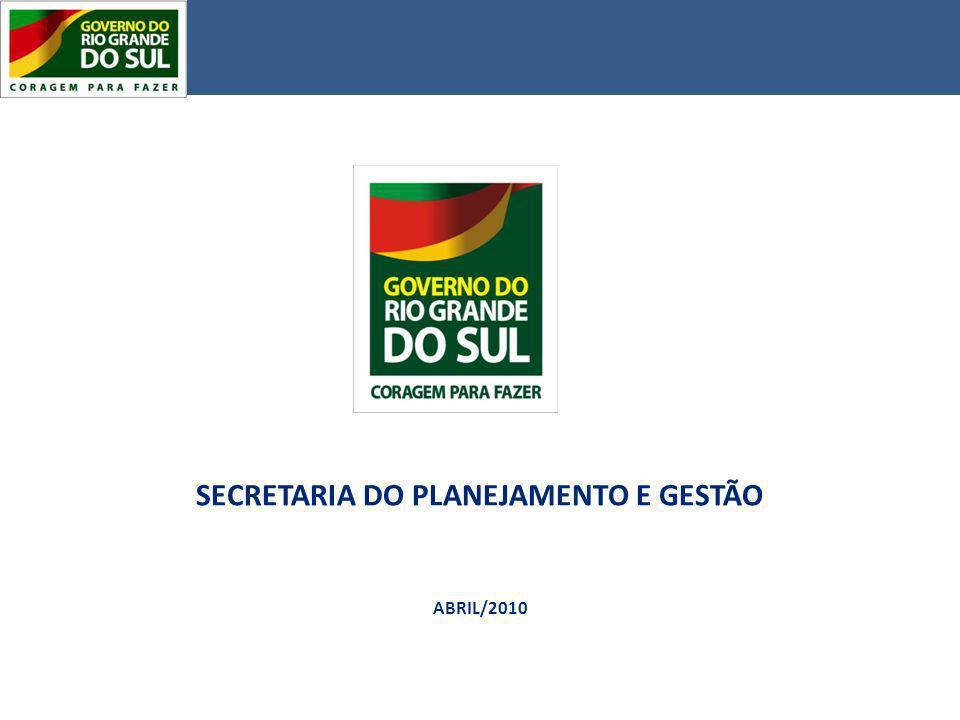 SECRETARIA DO PLANEJAMENTO E GESTÃO ABRIL/2010