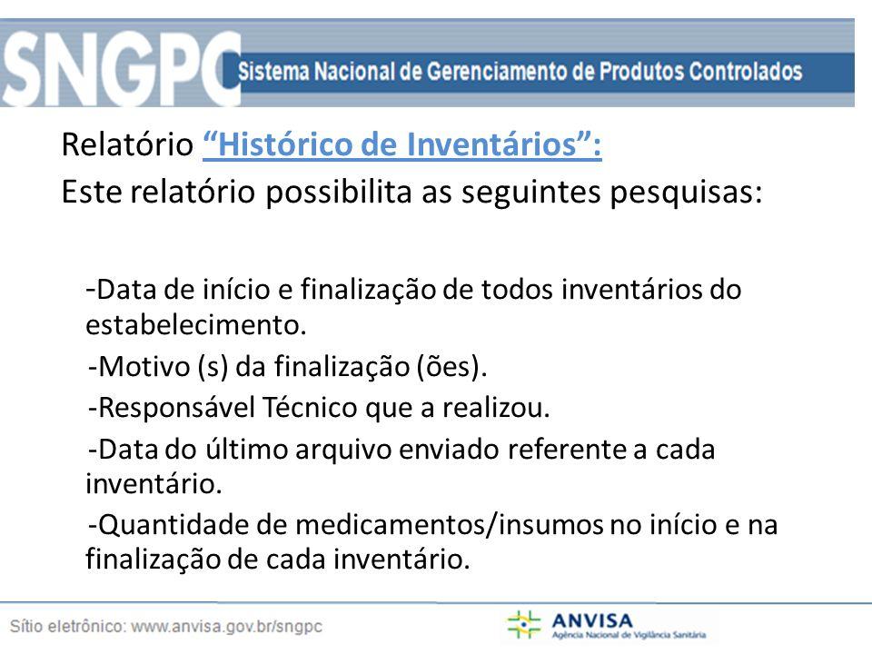 Relatório Histórico de Inventários: Este relatório possibilita as seguintes pesquisas: - Data de início e finalização de todos inventários do estabelecimento.