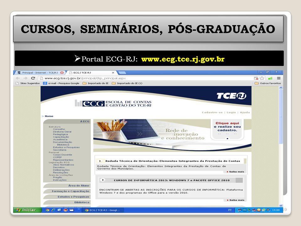 59 CURSOS, SEMINÁRIOS, PÓS-GRADUAÇÃO Portal ECG-RJ: www.ecg.tce.rj.gov.br
