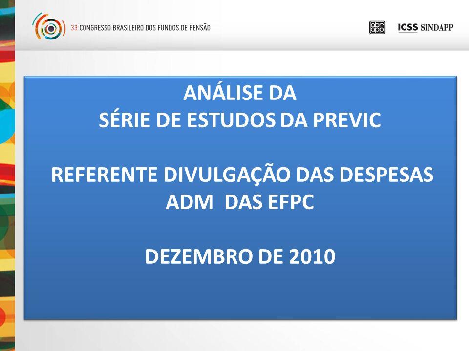ANÁLISE DA SÉRIE DE ESTUDOS DA PREVIC REFERENTE DIVULGAÇÃO DAS DESPESAS ADM DAS EFPC DEZEMBRO DE 2010